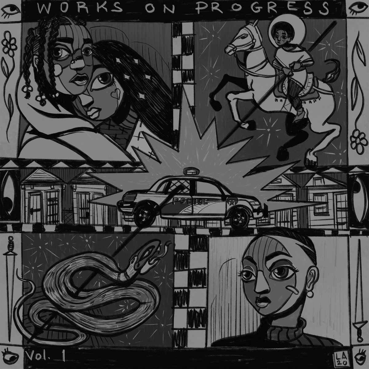 """Album cover for Works on Progress Vol. 1 by various artists. It's a grayscale illustration of 5 different scenes in a mosaic style in different quadrants of the frame. The top left quadrant has 2 dark-skinned people looking at the frame, one leaning on the other. The top right quadrant has a dark-skinned person on a white horse, with the sun behind them. The bottom left quadrant has a snake hissing. The bottom right quadrant has a dark-skinned person wearing a turtleneck looking to the left of the screen. There's a rectangle separating the top quadrants from the bottom quadrants, and in that spaces there's a cop car driving in front of a row of houses, with jagged lines surrounding it that symbolize sirens. At the top reads """"Works on Progress"""" and in the bottom left corner reads 'Vol. 1"""" Cover Art by Langston Allston."""