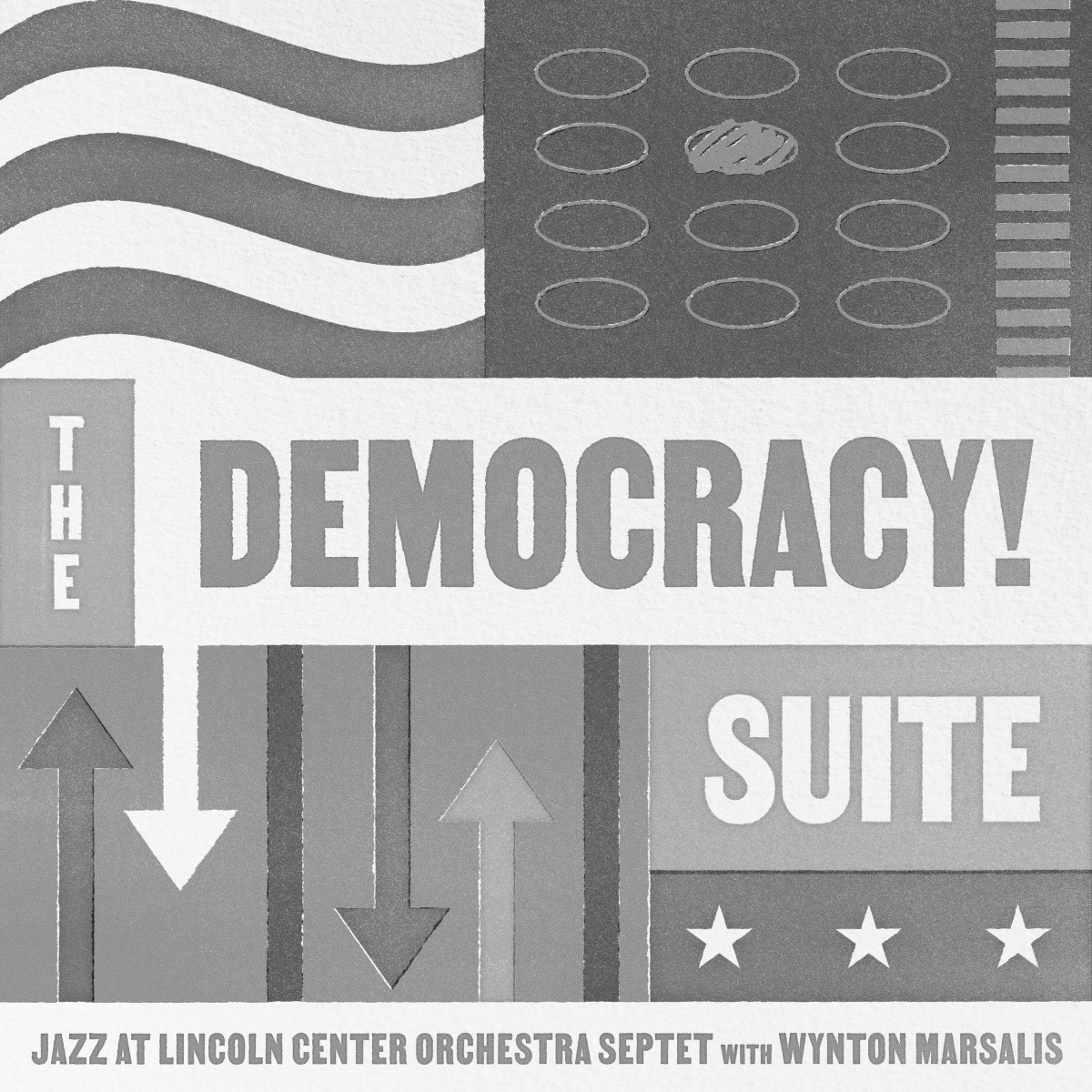 """Album cover for The Democracy! Suite by Wynton Marsalis. In the center reads """"The Democracy! Suite"""" in blocky letters. Above this is a backwards American flag, but instead of stars there are bubbles like on a multiple choice test, with one of the bubbles scratched in. Below the letters are arrows going up and down on the left and stars on the right. At the bottom reads """"Jazz at Lincoln Center Orchestra Septet with Wynton Marsalis."""