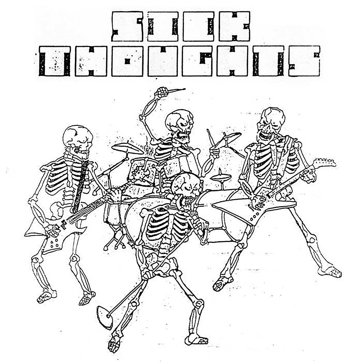 """Album cover for Poor Boys / Drug Rock by Sick Thoughts. It's a black and white illustration of skeletons playing music. There are 4 skeletons: a singer, a guitarist, a bassist, and a drummer. They all have angry expressions, like they're angrily jamming. At the top reads """"Sick Thoughts"""" in blocky letters."""