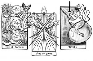 "A black and white illustration of 3 tarot cards sitting side by side. The left card depicts 3 light-skinned hands with crystal balls above them, a pentacle in each. The arms are wavy and surrounded by leaves. The bottom reads ""Three of Pentacles."" The middle card depicts 5 candles all intersecting. There is a flame above each, and within each flame is a closed eyelid. There are black lines surrounding the candles. The bottom reads ""Five of Wands."" The right card depicts a light-skinned person sitting on a wrecking ball, holding a sword, and smiling. Their hair is long and in a ponytail, and they have the Libra symbol tattooed on their arm. They're wearing fishnets and high heels. The bottom reads ""Justice."" Illustration by Karla Rosas."