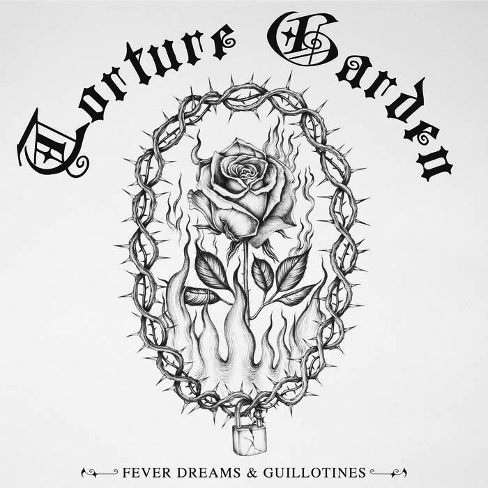 """Album cover for Fever Dreams & Guillotines by Torture Garden. It's a black and white illustration of a rose surrounded by a vine with thorns. At the top reads """"Torture Garden"""" in Old English font. At the bottom reads """"Fever Dreams & Guillotines."""""""