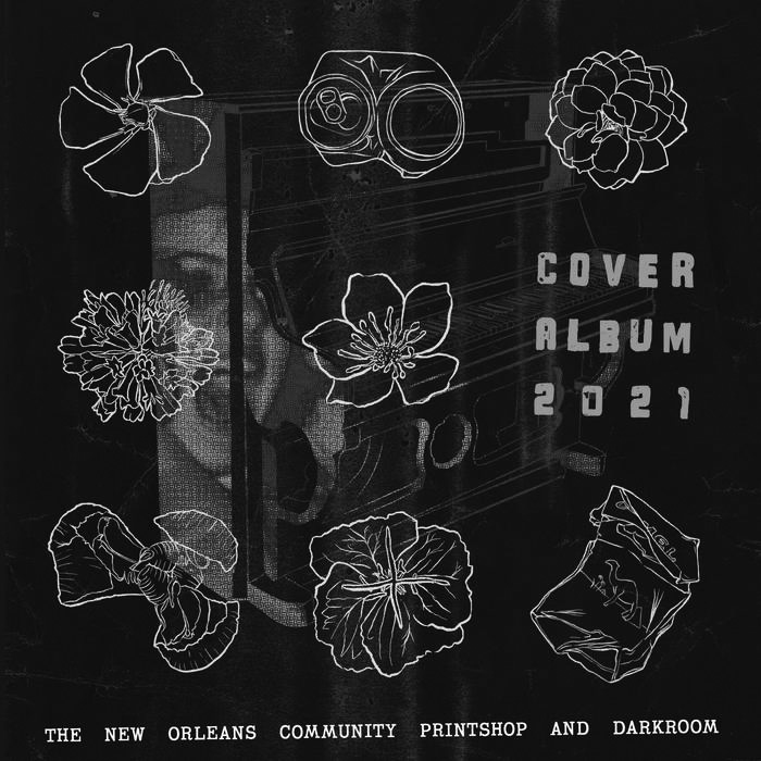 """Album cover for the Community Printshop Cover Album 2021 by various artists. It's a black and white image of someone's face who's either screaming, singing, or both, and there are illustrations of flowers laid on top. The right reads """"Cover Album 2021"""" and the bottom reads """"The New Orleans Community Printshop and Darkroom."""""""